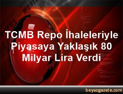 TCMB Repo İhaleleriyle Piyasaya Yaklaşık 80 Milyar Lira Verdi