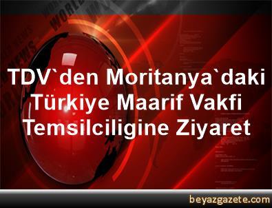 TDV'den Moritanya'daki Türkiye Maarif Vakfi Temsilciligine Ziyaret