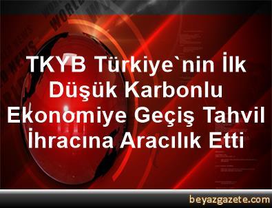 TKYB, Türkiye'nin İlk Düşük Karbonlu Ekonomiye Geçiş Tahvil İhracına Aracılık Etti