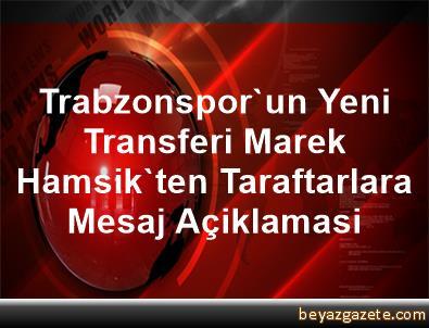 Trabzonspor'un Yeni Transferi Marek Hamsik'ten Taraftarlara Mesaj Açiklamasi