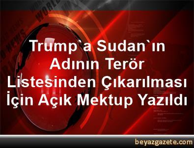 Trump'a Sudan'ın Adının Terör Listesinden Çıkarılması İçin Açık Mektup Yazıldı