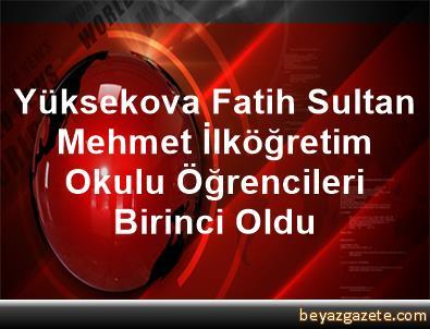 Yüksekova Fatih Sultan Mehmet İlköğretim Okulu Öğrencileri Birinci Oldu