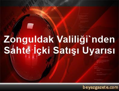 Zonguldak Valiliği'nden Sahte İçki Satışı Uyarısı